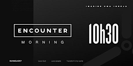 Encounter Morning | 10h30 - 24/10/2021 ingressos