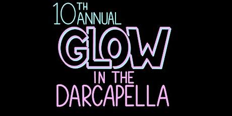 Glow in the Darcapella tickets