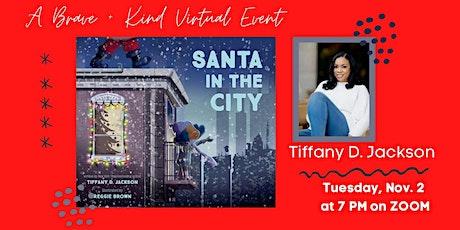 Christmas Magic w/ Tiffany Jackson + Santa In the City tickets