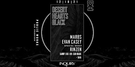 Desert Hearts Black: Marbs, Evan Casey & Rinzen tickets