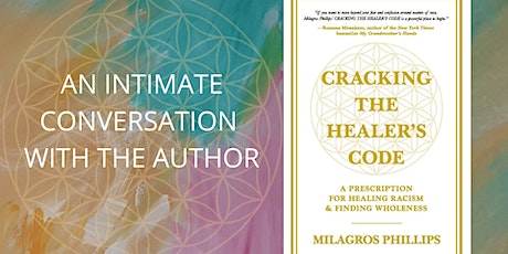 CRACKING THE HEALERS CODE: AN INTIMATE CONVERSATION WITH THE AUTHOR tickets