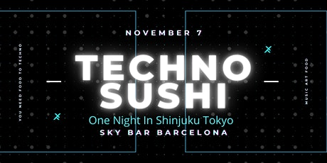 One Night In Shinjuku Tokyo Japan Techno Sushi tickets