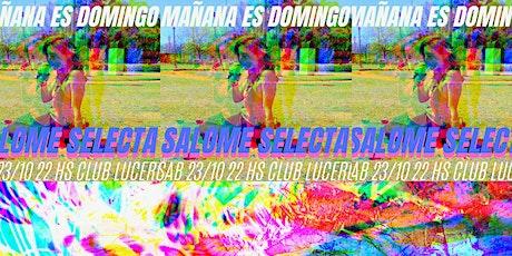 SALOMÉ SELECTA en nuestro DJ SET de MAÑANA ES DOMINGO tickets
