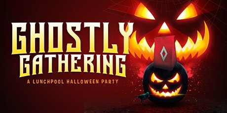 Ghostly Gathering- A Lunchpool Halloween Party tickets