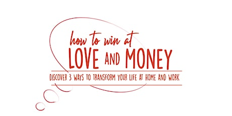 How to Win at Love & Money tickets