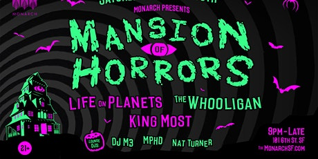 Mansion of Horrors w/  Life On Planets, The Whooligan, King Most tickets