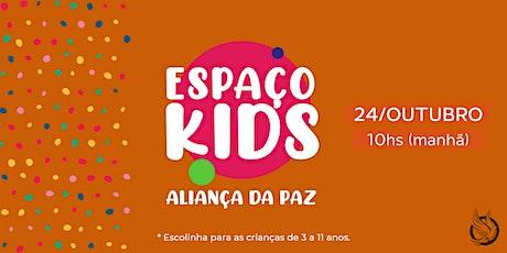 ESPAÇO KIDS | Aliança da Paz (Manhã) ingressos