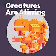 Creatures Are Stirring tickets