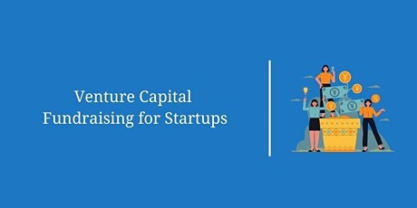 Venture Capital Fundraising Masterclass – Part 1 tickets