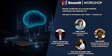 BOSONIT WORKSHOP: Tendencias en el uso de Machine Learning en empresas 5.0 tickets