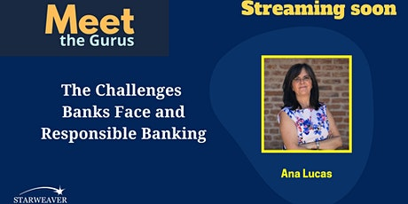 The Challenges Banks Face and Responsible Banking tickets