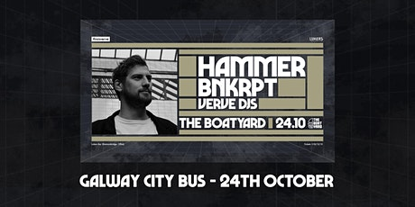 Galway Bus to ThisIsVerve: Hammer, BNKRPT & Verve DJs at The Boatyard tickets