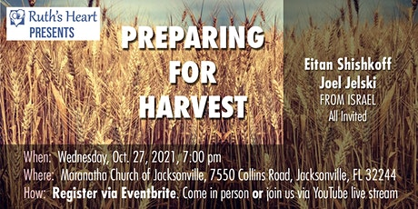 Preparing For Harvest with Eitan Shishkoff from Israel tickets