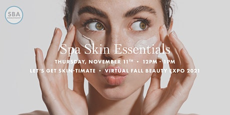 Spa Skin Essentials  Let's Get Skin-timate Virtual Fall Beauty Expo tickets