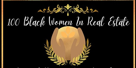 100 BLACK WOMEN IN REAL ESTATE ANNUAL RECOGNITION LUNCHEON tickets