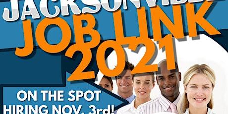 JACKSONVILLE  JOB FAIR - JOB LINK 2021 - NOVEMBER 3 -REGISTER TODAY! tickets