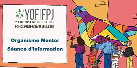 Séance d'information sur les organismes mentors du JPF. billets