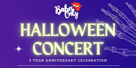 Babes Only Presents: 5 Year Anniversary Halloween Concert! tickets