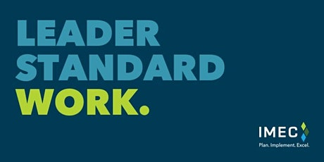 LEADER STANDARD WORK: The Glue of Sustaining Continuous Improvement Webinar tickets