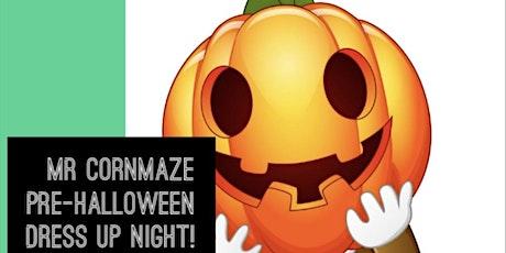 Mr. Cornmaze Pre-Halloween Dress up night! tickets