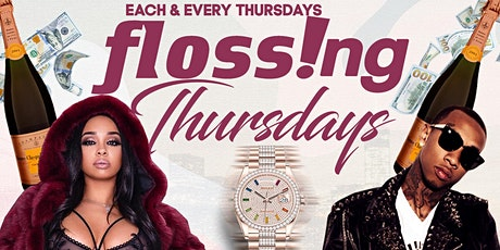 FLOSSING THURSDAYS • EVERYONE FREE BEFORE 10PM • HOOKAH • DRINK SPECIALS tickets