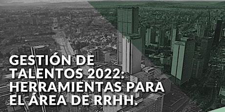 Gestión de Talentos 2022: Herramientas para RRHH. tickets