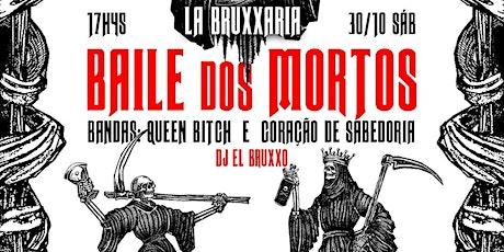 Baile dos Mortos: la Bruxxaria ingressos