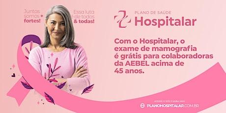 Outubro Rosa - Mamografia Gratuita para Colaboradoras da AEBEL ingressos