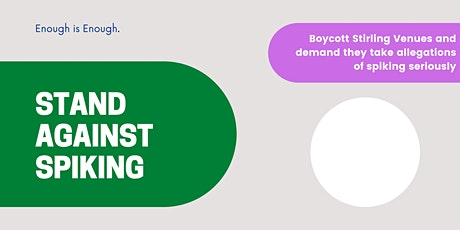 Boycott Stirling Venues That Do Not Take Spiking Seriously tickets