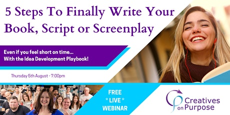 5 Steps to Finally Write Your Book, Script or Screenplay tickets