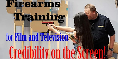 Credibility on Screen! Certified Firearms Course for Actors and Directors! tickets