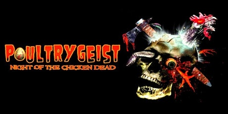 POULTRYGEIST: NIGHT OF THE CHICKEN DEAD (BYOB) tickets