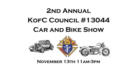 2nd Annual  KofC Council #13044  Car and Bike Show tickets