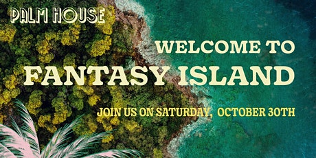Palm House's Fantasy Island Halloween Party tickets