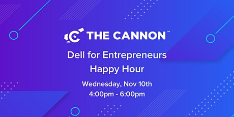 The Cannon +  Dell for Entrepreneurs Happy Hour tickets