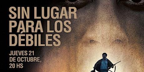 """CINE EN LA FUNDACION """"SIN LUGAR PARA LOS DEBILES"""" entradas"""