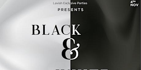 LAVISH : BLACK & WHITE PARTY tickets