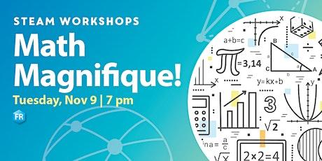 STEAM Workshops: Math Magnifique! tickets