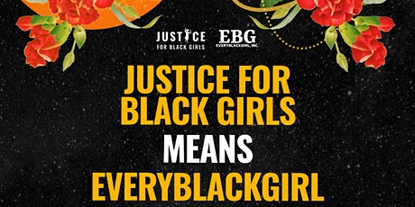 Justice for Black Girls Means EveryBlackGirl 2021 Virtual Conference tickets