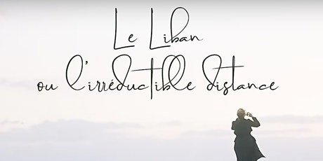"""Virtual Book Launch of French novel """"Le Liban ou L'Irreductible Distance"""" tickets"""