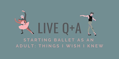 Live Q+A : Starting Ballet as an Adult: Things I Wish I Knew tickets