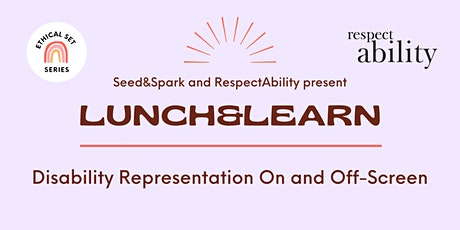 Lunch&Learn: Disability Representation On and Off-Screen tickets