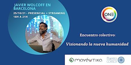 Reserva PRESENCIAL Javier Wolcoff - Visionando la nueva humanidad entradas