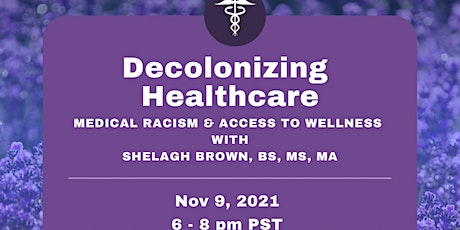 Decolonizing Healthcare: Medical Racism and Access to Wellness tickets