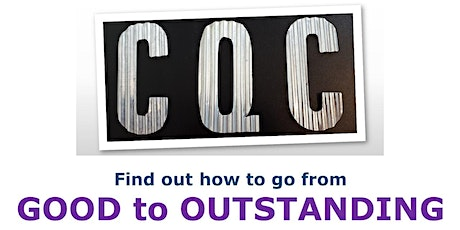 CQC Compliance: From Good to Outstanding tickets