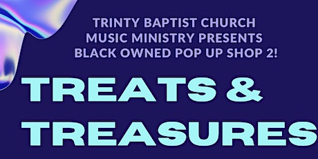 Treats and Treasures: Black Owned Pop-Up Shop 2! tickets