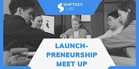 Launch-Preneurship Meet Up tickets