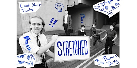 Look Sharp Theatre presents 'Stretched' tickets