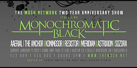 The Mosh Network Two Year Anniversary Showcase ft. Monochromatic Black tickets