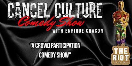 "The Riot Comedy Show presents ""Cancel Culture"" Comedy Showcase tickets"